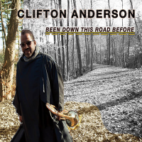 Album Been Down This Road Before by Clifton Anderson