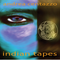 Andrea Centazzo: INDIAN TAPES