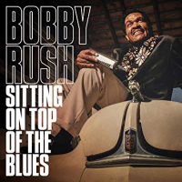 Album Sitting on Top of the Blues by Bobby Rush