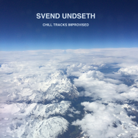 Svend Undseth: Svend Undseth Chill Tracks Improvised