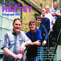 Album Tim Richards' HEXTET: Telegraph Hill by Tim Richards