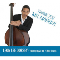 Leon Lee Dorsey: Thank You Mr. Mabern!