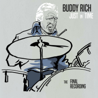 Buddy Rich: Just In Time: The Final Recording