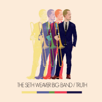 Album Truth (Seth Weaver Big Band) by Seth Weaver