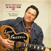 Lefty Frizzell: An Article From Life - The Complete Recordings