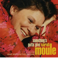 Album Something's Gotta Give by Sarah Moule