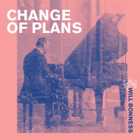 Album Change Of Plans by Will Bonness