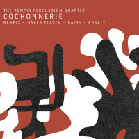 The Rempis Percussion Quartet: Cochonnerie