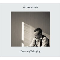 Mattias Nilsson: Dreams of Belonging