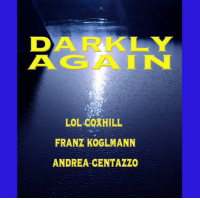 Album DARKLY AGAIN by Andrea Centazzo