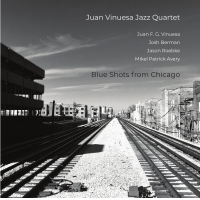Juan Vinuesa Jazz Quartet: Blue Shots From Chicago