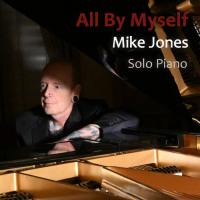 Mike Jones: All By Myself