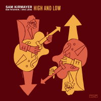 Album High And Low by Sam Kirmayer
