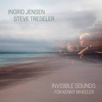 "Read ""Invisible Sounds: For Kenny Wheeler"" reviewed by Roger Farbey"