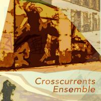 Album Crosscurrents Ensemble EP