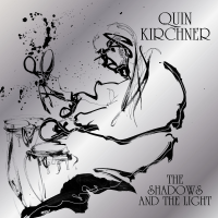 Album The Shadows and The Light by Quin Kirchner