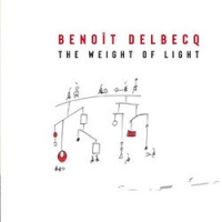 Benoit Delbecq: The Weight of Light