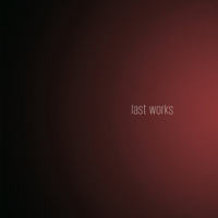 "Read ""Last Works"" reviewed by Doug Hall"