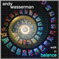 Album Walk In Balance by Andy Wasserman