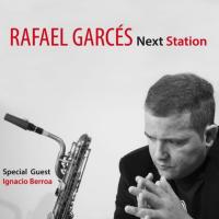 Album Rafael Garcés *NEXT STATION * by Rafael Garces