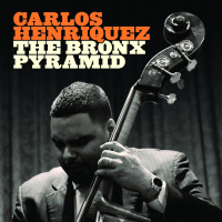 "Blue Engine Records Releases Carlos Henriquez's Debut Album ""The Bronx Pyramid"""