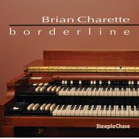Album Borderline  by Brian Charette