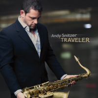 "Album Andy Snitzer ""Traveler"" by Karl Latham"