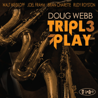 Doug Webb: Doug Webb: Triple Play