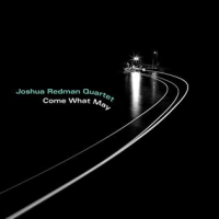 Album Come What May by Joshua Redman