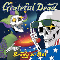 Ready Or Not by Grateful Dead