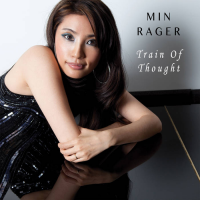 "Montreal Based Pianist Min Rager Releases Third Album ""Train Of Thought"""
