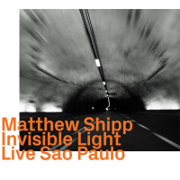Album Invisible Light - Live São Paulo by Matthew Shipp