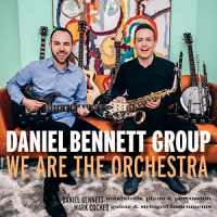 Daniel Bennett Group: We Are the Orchestra