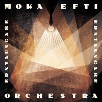 Moka Efti Orchestra Announces New Album  'Erstausgabe'  Out Now On Six Degrees Records