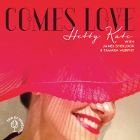 Comes Love by Hetty Kate