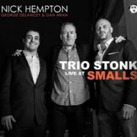"Read ""Trio Stonk: Live At Smalls"" reviewed by David A. Orthmann"