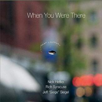 When You Were There by Nick Hetko