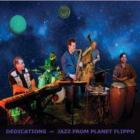 Dedications – Jazz From Planet Flippo