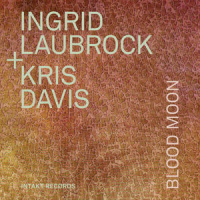 Ingrid Laubrock + Kris Davis: Blood Moon