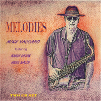Album Melodies by Mike Vaccaro