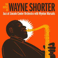 Album The Music of Wayne Shorter by Jazz at Lincoln Center Orchestra with Wynton Marsalis