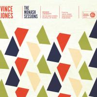 Album Monash Sessions: Vince Jones by Sir Zelman Cowen School of Music, Monash University