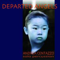 DEPARTED ANGELS by Andrea Centazzo