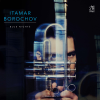Itamar Borochov: Blue Nights