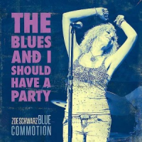 Zoe Schwarz: The Blues and I Should have a Party