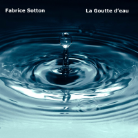 Album La goutte d'eau by Fabrice Sotton