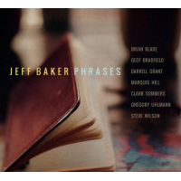 """Phrases,"" Jazz Vocalist Jeff Baker's 5th Album & First To Feature His Original Music, Due January 19 On Oa2 Records"