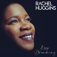 Rachel Huggins Uplifts And Inspires With Jazz-infused Debut Ep 'Keep Dreaming'