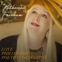 Album Love Philosophy Poetry Collection by Katherine Farnham