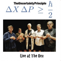 Album The Uncertainty Principle Live at The Rex by Andrew Boniwell